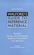 Walford's guide to reference material. Vol. 2, Social and historical sciences, philosophy and religion