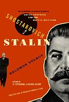 Shostakovich and Stalin : the extraordinary relationship between the great composer and the brutal dictator