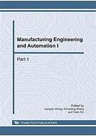 Manufacturing engineering and automation I : selected, peer reviewed papers from the 2010 International Conference on Manufacturing, Engineering, and Automation (ICMEA 2010), December 7-9, 2010, Guangzhou, China