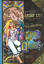 Agatha Heterodyne & the airship city : a gaslamp fantasy with adventure, romance & mad science