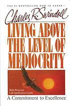 Living above the level of mediocrity : a commitment to excellence