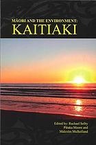 Māori and the environment : kaitiaki