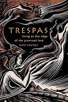 Trespass : living at the edge of the promised land