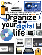 Organize your digital life : how to store your photographs, music, videos, and personal documents in a digital world