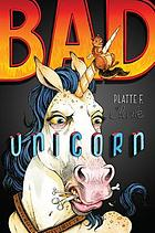 Bad unicorn. 01 : Bad unicorn