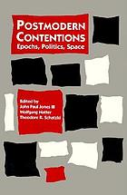 Postmodern contentions : epochs, politics, space