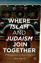 Where Islam and Judaism join together : a perspective on reconciliation