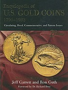 Encyclopedia of U.S. gold coins, 1795-1933 : circulating, proof, commemorative, and pattern issues