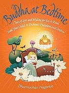 Buddha at bedtime : tales of love and wisdom for you to read with your child to enchant, enlighten, and inspire
