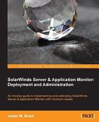 SolarWinds Server and Application Monitor : Deployment and Administration.