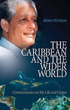 The Caribbean and the wider world : commentaries on my life and career
