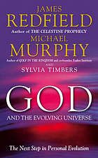 God and the evolving universe : the next step in personal evolution