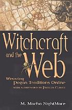 Witchcraft and the Web : weaving pagan traditions online