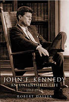 John F. Kennedy : an unfinished life, 1917-1963