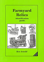 Farmyard relics : identification &/or valuation guide