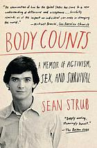 Body counts : a memoir of activism, sex, and survival