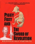 Piggy foxy and the sword of revolution : Bolshevik self-portraits