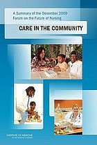 Care in the community : a summary of the December 2009 Forum on the Future of Nursing