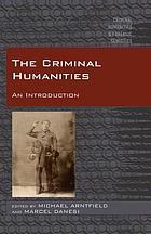 The criminal humanities : an introduction