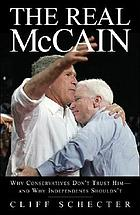 The real McCain : why conservatives don't trust him, and why independents shouldn't