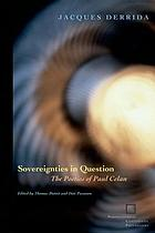 Sovereignties in question : the poetics of Paul Celan