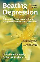 Beating depression : a question & answer guide to symptoms, causes and treatment