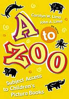 A to Zoo : subject access to children's picture books.