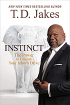 Instinct : the power to unleash your inborn drive