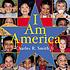 I am America by  Charles R Smith, Jr.