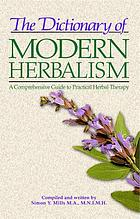 The dictionary of modern herbalism : a comprehensive guide to practical herbal therapy