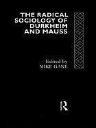 The Radical sociology of Durkheim and Mauss