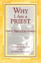 Why I am a priest : thirty success stories