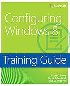 Training guide : configuring Windows 8