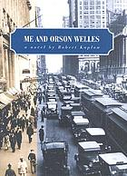 Me and Orson Welles : a novel
