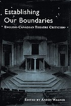 Establishing our boundaries : English-Canadian theatre criticism