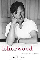 Isherwood : a life revealed