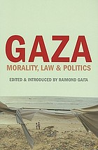 Gaza : morality, law & politics