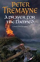 A prayer for the damned : a mystery of ancient Ireland
