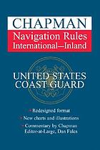Chapman navigation rules : international--inland navigation rules COMDTISNT M16672.2D