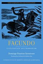 Facundo : civilization and barbarism : the first complete english translation
