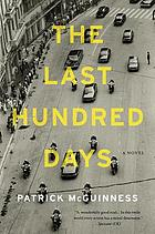The last hundred days : a novel