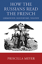 How the Russians read the French : Lermontov, Dostoevsky, Tolstoy