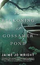 RECKONING AT GOSSAMER POND.