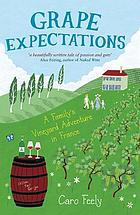Grape expectations : a family's vineyard adventure in France