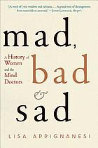 Mad, bad and sad : women and the mind doctors