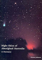 Night skies of Aboriginal Australia : a noctuary