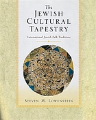 The Jewish cultural tapestry : international Jewish folk traditions