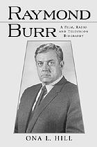 Raymond Burr : a film, radio and television biography