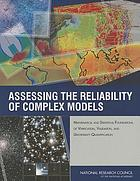 Assessing the reliability of complex models : mathematical and statistical foundations of verification, validation, and uncertainty quantification