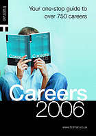 Careers 2006 : your one-stop shop to over 750 careers.